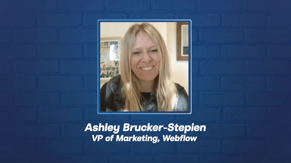 3 Learnings From... Ashley Brucker-Stepien, VP of Marketing at Webflow